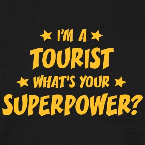 im a tourist whats your superpower t-shirt - T-shirt Homme