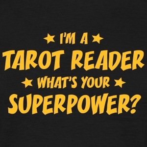 im a tarot reader whats your superpower t-shirt - T-shirt Homme