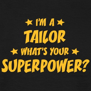 im a tailor whats your superpower t-shirt - Men's T-Shirt