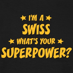 im a swiss whats your superpower t-shirt - T-shirt Homme