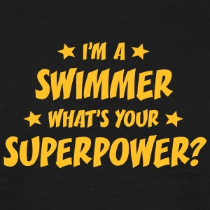 im a swimmer whats your superpower t-shirt - Men's T-Shirt