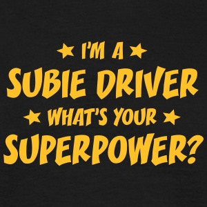 im a subie driver whats your superpower t-shirt - T-shirt Homme
