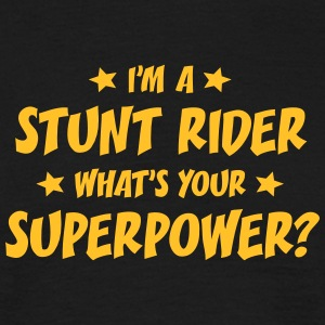 im a stunt rider whats your superpower t-shirt - T-shirt Homme