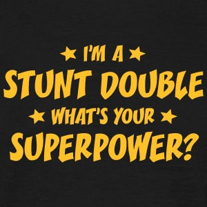 im a stunt double whats your superpower t-shirt - T-shirt Homme