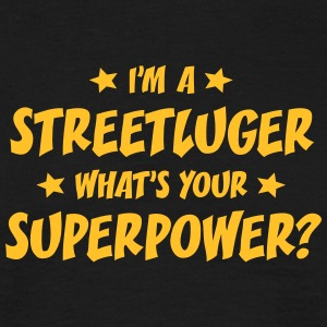 im a streetluger whats your superpower t-shirt - T-shirt Homme