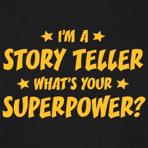 im a story teller whats your superpower t-shirt - T-shirt Homme