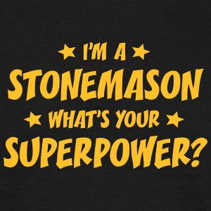im a stonemason whats your superpower t-shirt - Men's T-Shirt