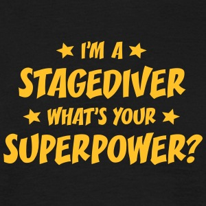 im a stagediver whats your superpower t-shirt - Men's T-Shirt