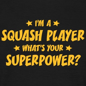 im a squash player whats your superpower t-shirt - T-shirt Homme