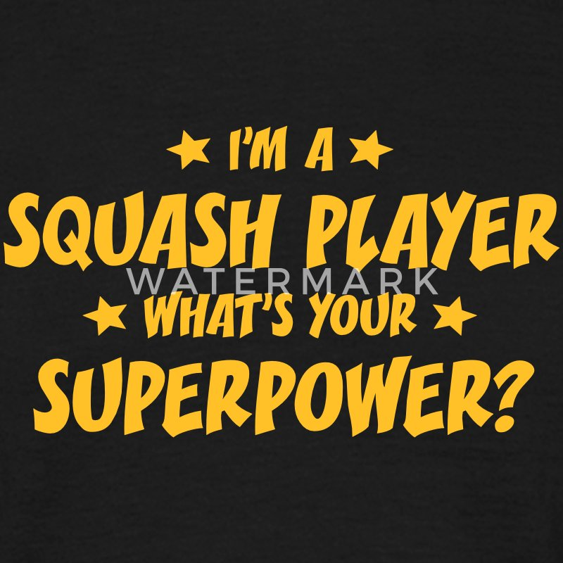 im a squash player whats your superpower t-shirt - Men's T-Shirt