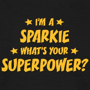 im a sparkie whats your superpower t-shirt - Men's T-Shirt