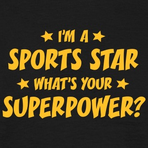 im a sports star whats your superpower t-shirt - Men's T-Shirt
