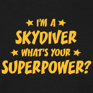 im a skydiver whats your superpower t-shirt - T-shirt Homme