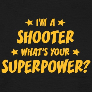 im a shooter whats your superpower t-shirt - T-shirt Homme