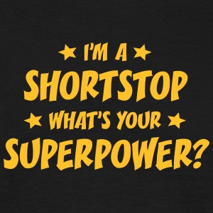 im a shortstop whats your superpower t-shirt - T-shirt Homme