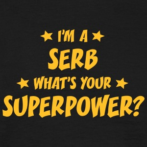 im a serb whats your superpower t-shirt - T-shirt Homme