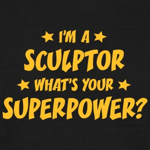 im a sculptor whats your superpower t-shirt - T-shirt Homme
