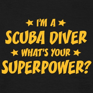 im a scuba diver whats your superpower t-shirt - T-shirt Homme