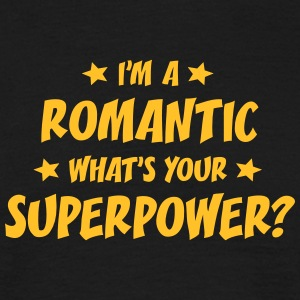 im a romantic whats your superpower t-shirt - T-shirt Homme