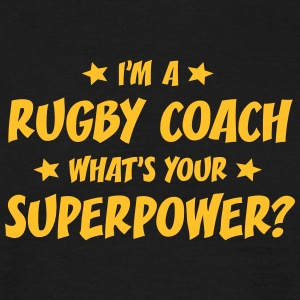 im a rugby coach whats your superpower t-shirt - T-shirt Homme