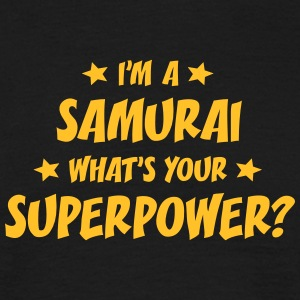 im a samurai whats your superpower t-shirt - T-shirt Homme