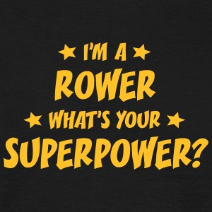 im a rower whats your superpower t-shirt - Men's T-Shirt