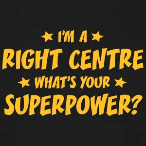 im a right centre whats your superpower t-shirt - Men's T-Shirt