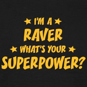 im a raver whats your superpower t-shirt - Men's T-Shirt