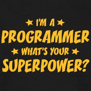 im a programmer whats your superpower t-shirt - T-shirt Homme