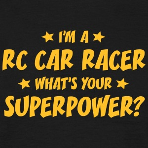 im a rc car racer whats your superpower t-shirt - Men's T-Shirt