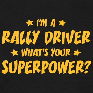 im a rally driver whats your superpower t-shirt - T-shirt Homme