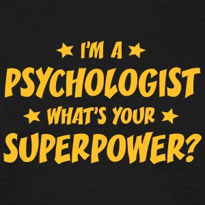 im a psychologist whats your superpower t-shirt - Men's T-Shirt