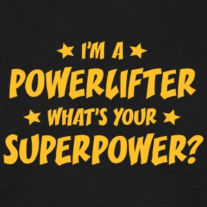 im a powerlifter whats your superpower t-shirt - T-shirt Homme