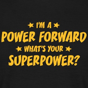 im a power forward whats your superpower t-shirt - Men's T-Shirt