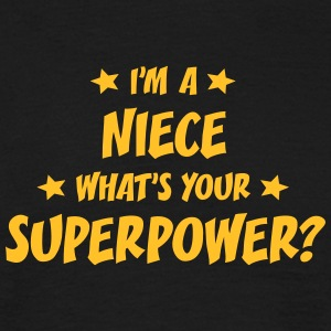 im a niece whats your superpower t-shirt - Men's T-Shirt
