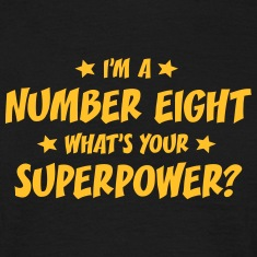 im a number eight whats your superpower t-shirt