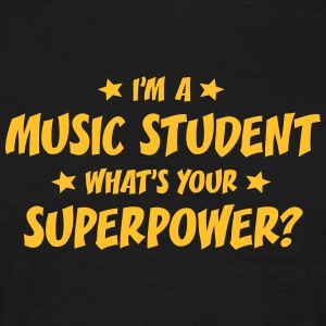im a music student whats your superpower t-shirt - Men's T-Shirt