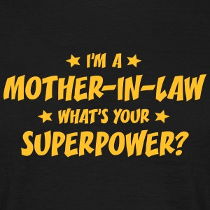 im a motherinlaw whats your superpower t-shirt - Men's T-Shirt