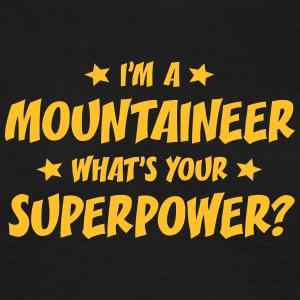 im a mountaineer whats your superpower t-shirt - Men's T-Shirt