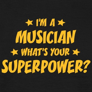 im a musician whats your superpower t-shirt - Men's T-Shirt