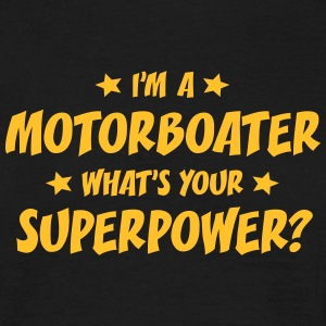 im a motorboater whats your superpower t-shirt - Men's T-Shirt