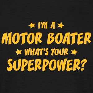 im a motor boater whats your superpower t-shirt - Men's T-Shirt