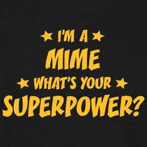im a mime whats your superpower t-shirt - Men's T-Shirt