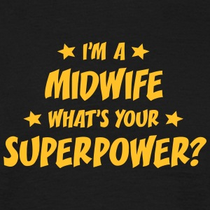 im a midwife whats your superpower t-shirt - Men's T-Shirt