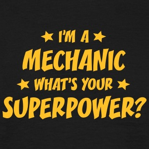 im a mechanic whats your superpower t-shirt - Men's T-Shirt