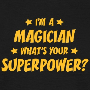 im a magician whats your superpower t-shirt - Men's T-Shirt