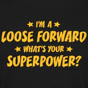 im a loose forward whats your superpower t-shirt - Men's T-Shirt