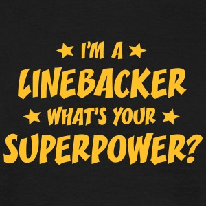 im a linebacker whats your superpower t-shirt - Men's T-Shirt