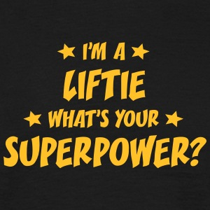 im a liftie whats your superpower t-shirt - T-shirt Homme