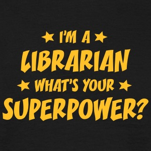 im a librarian whats your superpower t-shirt - Men's T-Shirt